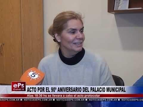 ACTO POR EL 90º ANIVERSARIO DEL PALACIO MUNICIPAL