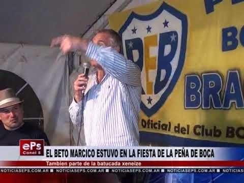 EL BETO MARCICO ESTUVO EN LA FIESTA DE LA PEÑA DE BOCA