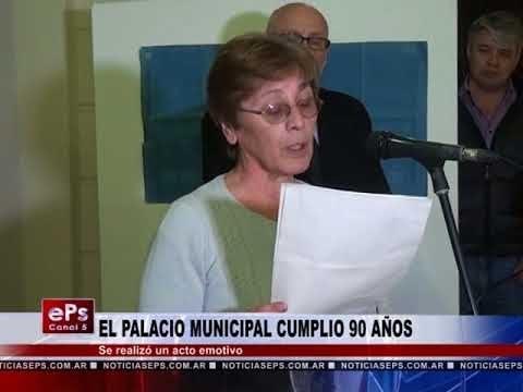 EL PALACIO MUNICIPAL CUMPLIO 90 AÑOS
