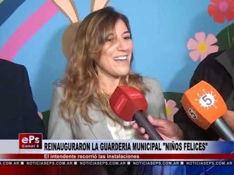 REINAUGURARON LA GUARDERIA MUNICIPAL NIÑOS FELICES