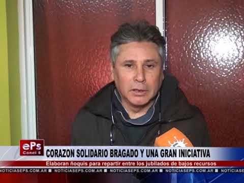 CORAZON SOLIDARIO BRAGADO Y UNA GRAN INICIATIVA