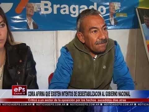 CORIA AFIRMA QUE EXISTEN INTENTOS DE DESESTABILIZACION AL GOBIERNO NACIONAL