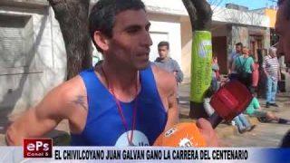 EL CHIVILCOYANO JUAN GALVAN GANO LA CARRERA DEL CENTENARIO