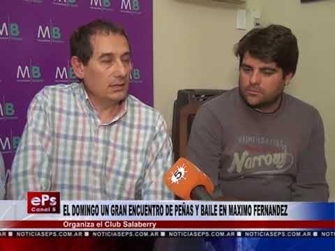 EL DOMINGO UN GRAN ENCUENTRO DE PEÑAS Y BAILE EN MAXIMO FERNANDEZ