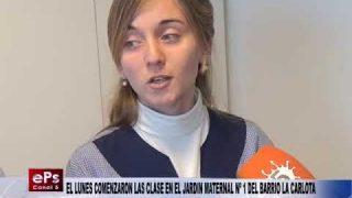 EL LUNES COMENZARON LAS CLASE EN EL JARDIN MATERNAL Nº 1 DEL BARRIO LA CARLOTA