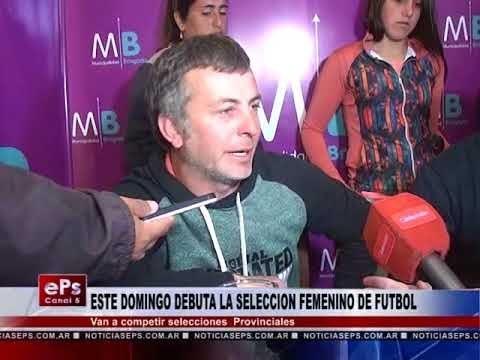 ESTE DOMINGO DEBUTA LA SELECCION FEMENINO DE FUTBOL