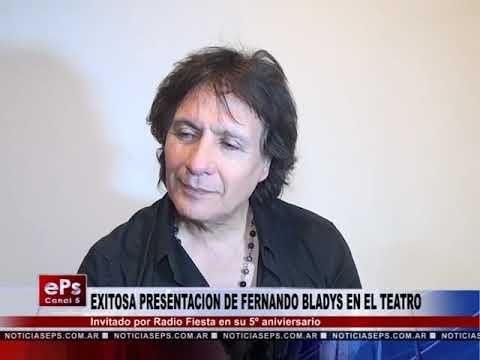 EXITOSA PRESENTACION DE FERNANDO BLADYS EN EL TEATRO