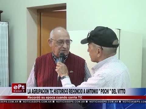 LA AGRUPACION TC HISTORICO RECONCIO A ANTONIO POCHI DEL VITTO