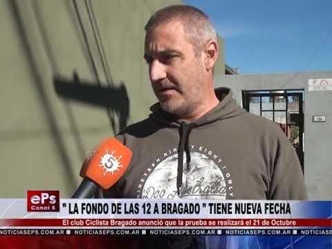 LA FONDO DE LAS 12 A BRAGADO TIENE NUEVA FECHA
