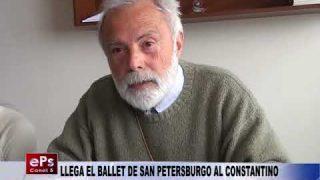 LLEGA EL BALLET DE SAN PETERSBURGO AL CONSTANTINO
