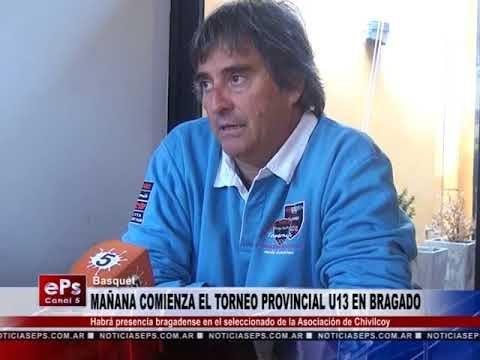 MAÑANA COMIENZA EL TORNEO PROVINCIAL U13 EN BRAGADO
