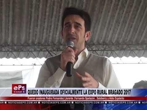 QUEDO INAUGURADA OFICIALMENTE LA EXPO RURAL BRAGADO 2017