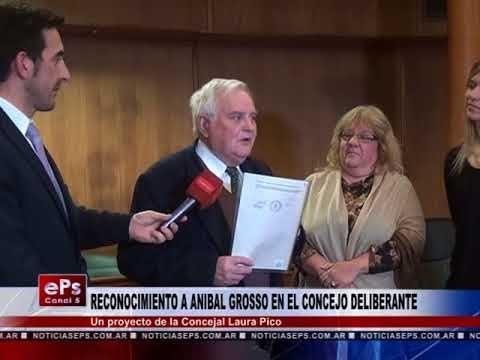 RECONOCIMIENTO A ANIBAL GROSSO EN EL CONCEJO DELIBERANTE