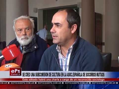 SE CREO UNA SUBCOMISION DE CULTURA EN LA ASOC.ESPAÑOLA DE SOCORROS MUTUOS