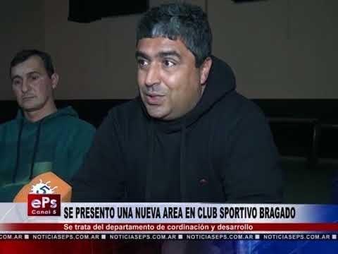 SE PRESENTO UNA NUEVA AREA EN CLUB SPORTIVO BRAGADO