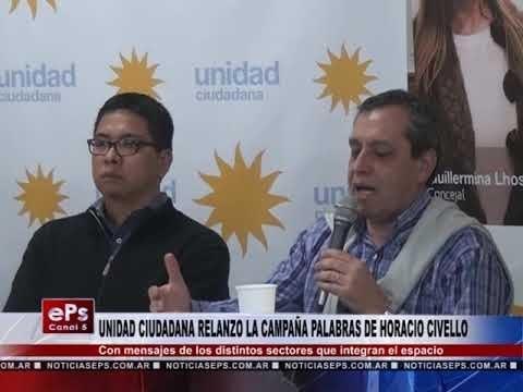 UNIDAD CIUDADANA RELANZO LA CAMPAÑA PALABRAS DE HORACIO CIVELLO