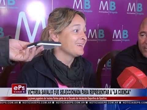 VICTORIA SAVALIO FUE SELECCIONADA PARA REPRESENTAR A LA CUENCA