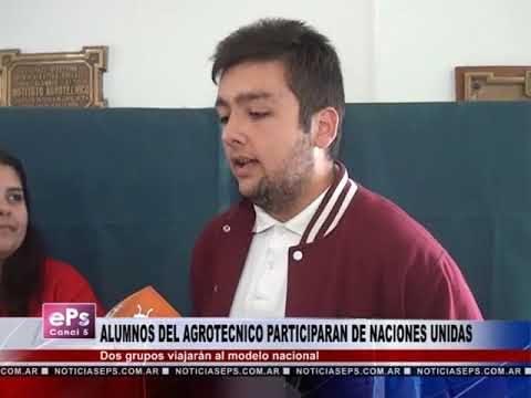 ALUMNOS DEL AGROTECNICO PARTICIPARAN DE NACIONES UNIDAS