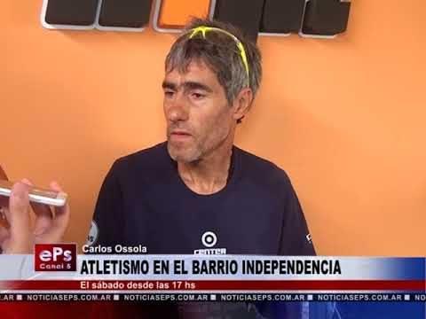 ATLETISMO EN EL BARRIO INDEPENDENCIA
