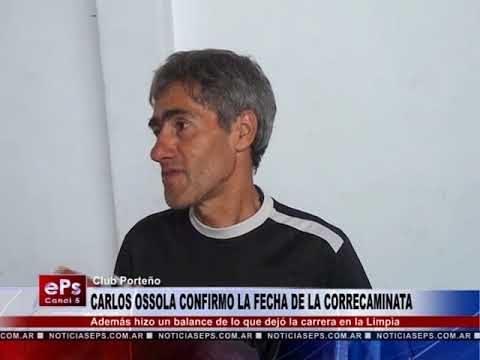 CARLOS OSSOLA CONFIRMO LA FECHA DE LA CORRECAMINATA