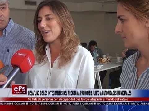 DESAYUNO DE LOS INTEGRANTES DEL PROGRAMA PROMOVER JUNTO A AUTORIDADES MUNICIPALES