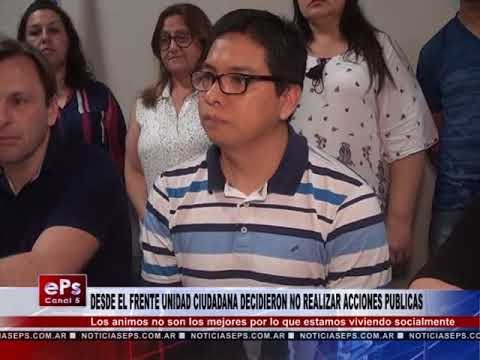 DESDE EL FRENTE UNIDAD CIUDADANA DECIDIERON NO REALIZAR ACCIONES PUBLICAS