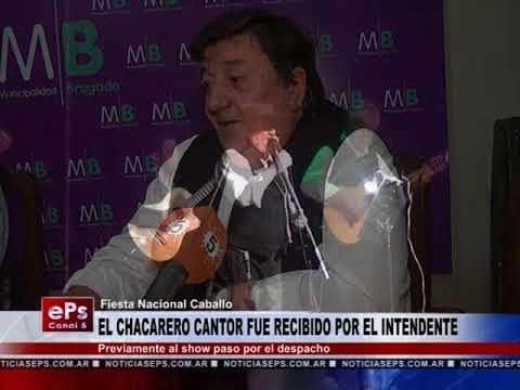 EL CHACARERO CANTOR FUE RECIBIDO POR EL INTENDENTE