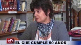 EL CIIE CUMPLE 50 AÑOS