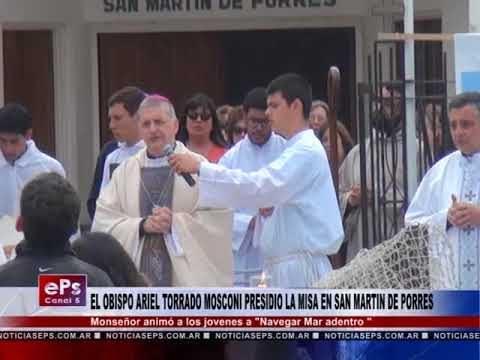 EL OBISPO ARIEL TORRADO MOSCONI PRESIDIO LA MISA EN SAN MARTIN DE PORRES