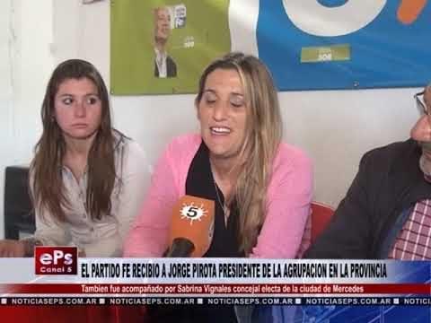 EL PARTIDO FE RECIBIO A JORGE PIROTA PRESIDENTE DE LA AGRUPACION EN LA PROVINCIA