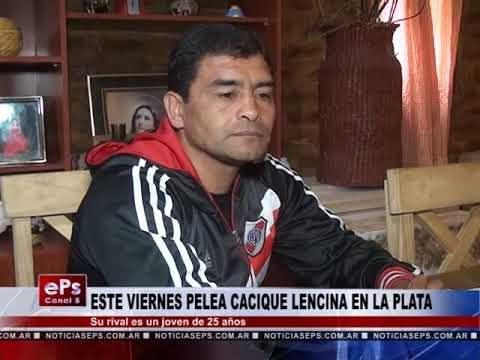ESTE VIERNES PELEA CACIQUE LENCINA EN LA PLATA