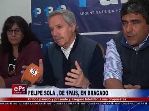 FELIPE SOLA , DE 1PAIS, EN BRAGADO