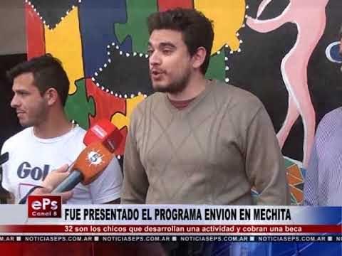 FUE PRESENTADO EL PROGRAMA ENVION EN MECHITA