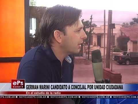 GERMAN MARINI CANDIDATO A CONCEJAL POR UNIDAD CIUDADANA PARTE 2