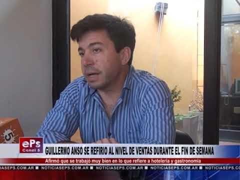 GUILLERMO ANSO SE REFIRIO AL NIVEL DE VENTAS DURANTE EL FIN DE SEMANA