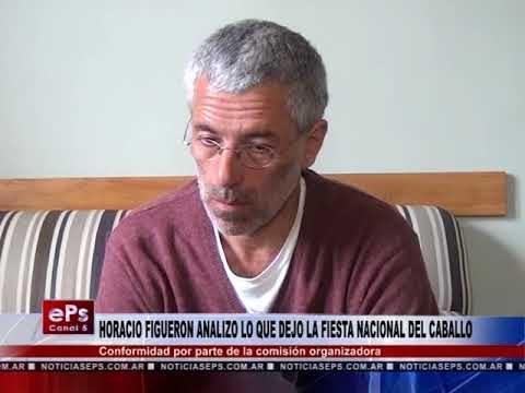 HORACIO FIGUERON ANALIZO LO QUE DEJO LA FIESTA NACIONAL DEL CABALLO
