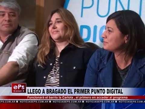 LLEGO A BRAGADO EL PRIMER PUNTO DIGITAL