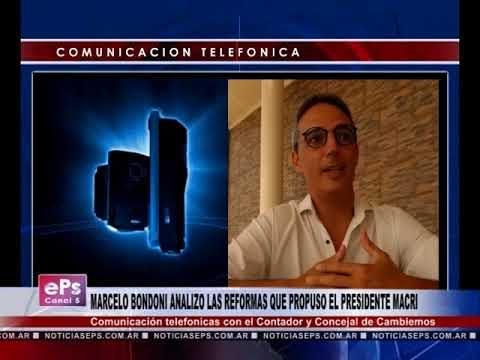 MARCELO BONDONI ANALIZO LAS REFORMAS QUE PROPUSO EL PRESIDENTE MACRI