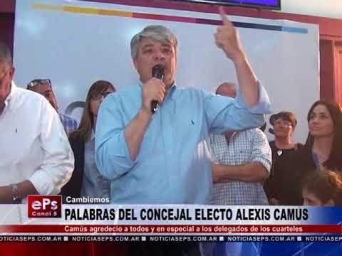 PALABRAS DEL CONCEJAL ELECTO ALEXIS CAMUS