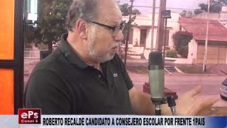 ROBERTO RECALDE CANDIDATO A CONSEJERO ESCOLAR POR FRENTE 1PAIS