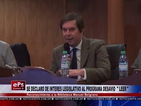 SE DECLARO DE INTERES LEGISLATIVO AL PROGRAMA DESAVIO LEER