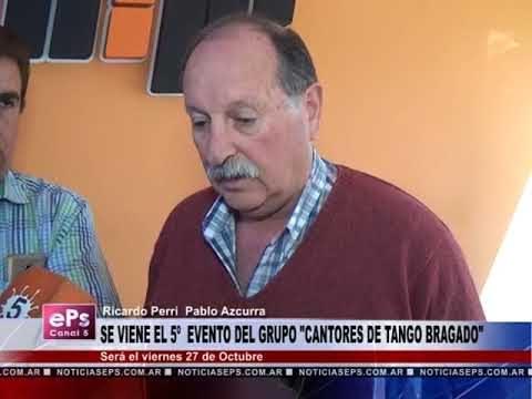 SE VIENE EL 5º EVENTO DEL GRUPO CANTORES DE TANGO BRAGADO