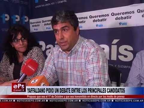 YAFFALDANO PIDIO UN DEBATE ENTRE LOS PRINCIPALES CANDIDATOS
