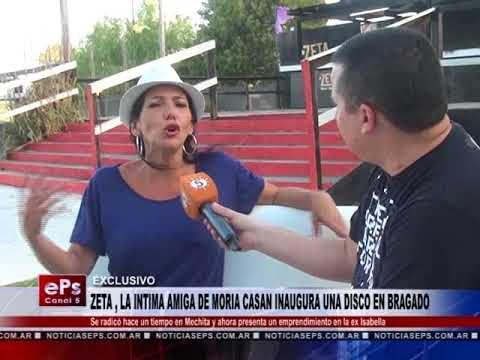 ZETA , LA INTIMA AMIGA DE MORIA CASAN INAUGURA UNA DISCO EN BRAGADO