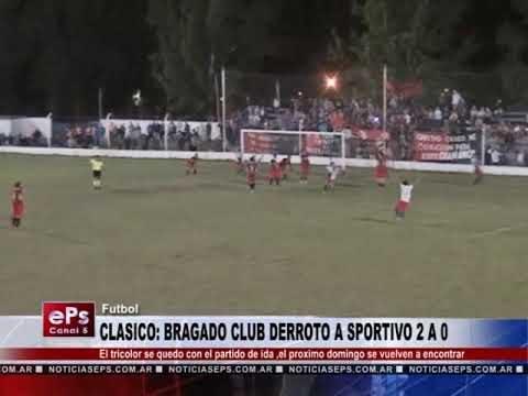 CLASICO BRAGADO CLUB DERROTO A SPORTIVO 2 A 0