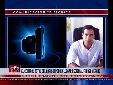 EL CONTROL TOTAL DEL BARIGUI PODRIA LLEGAR RECIEN AL FIN DEL VERANO