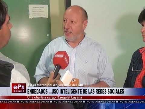 ENREDADOS USO INTELIGENTE DE LAS REDES SOCIALES