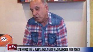 ESTE DOMINGO SERA LA MUESTRA ANUAL A CARGO DE LOS ALUMNOS DE JORGE MONACO
