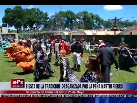 FIESTA DE LA TRADICION ORGANIZADA POR LA PEÑA MARTIN FIERRO