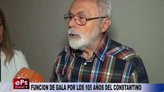 FUNCION DE GALA POR LOS 105 AÑOS DEL CONSTANTINO